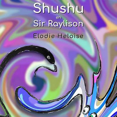 Kinderboek Shushu en Sir Raylison